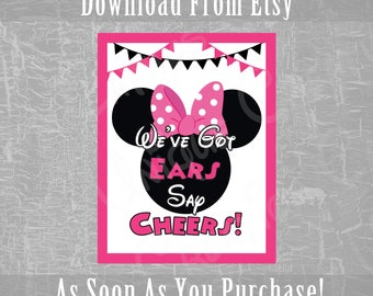 We've Got Ears, Say Cheers, Minnie Mouse, Disney Birthday Party, Shower, Clubhouse Theme, Printable Wall Sign, Digital Download, DIY Decor