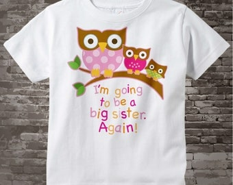 Big Sister Again Shirt I'm going to Be a Big Sister Again Owl Shirt or Big Sister Onesie Pregnancy Announcement, Owl Big Sister (10052012a)