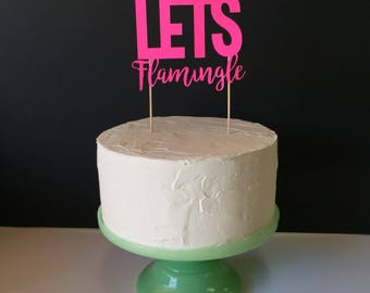 Lets Flamingle Cake Topper in Hot Pink