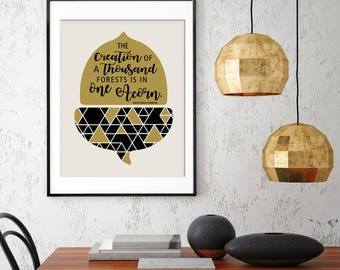 The Creation of a Thousand Forests is in One Acorn - Ralph Waldo Emerson Quote - Art Print (Featured in Golden and Black) Nature Art Prints