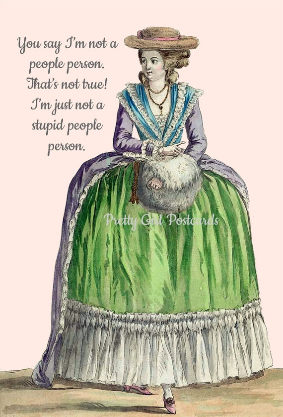 "Marie Antoinette Postcard Witty Card ""You Say I'm Not A People Person. I'm Just Not A Stupid People Person."" Pretty Girl Postcards"