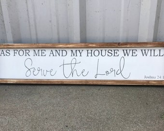 as for me and my house we will serve the lord - Joshua 24:15 , 6x30, Framed Wood Sign