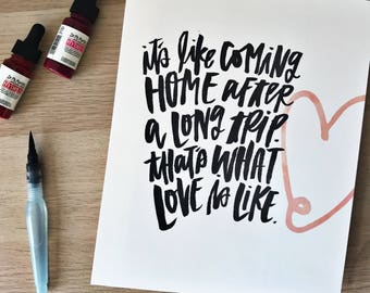 Like Coming Home Hand lettered Print - Love Print, Watercolor