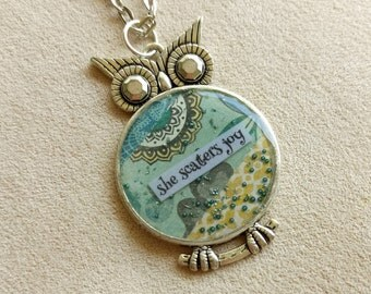 she scatters joy - Owl Art Pendant - Inspirational Message - FREE SHIPPING