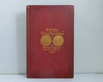 1890 Hardcover Book. Illustrated History of The United States Mint And American Coinage Ancient and Modern by George Evans Red Cloth
