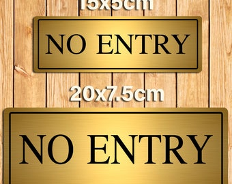 No Entry Gold Metal Sign Plaque. 2 Size Options
