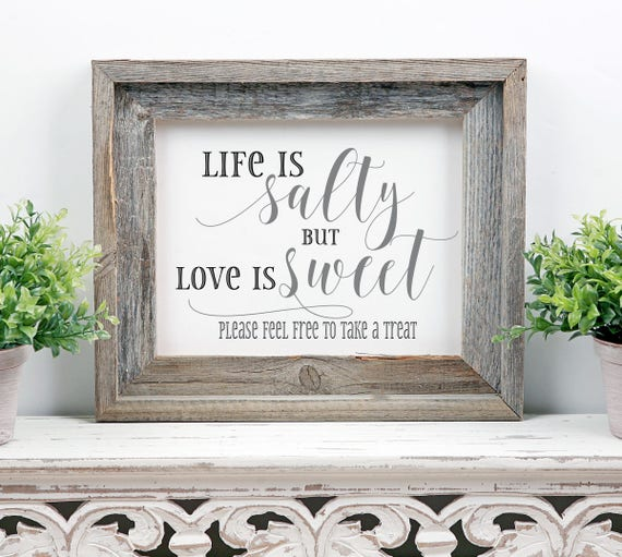 Wedding Dessert Table Sign: Life Is Salty Love Is Sweet Wedding Sign Dessert Table Sign