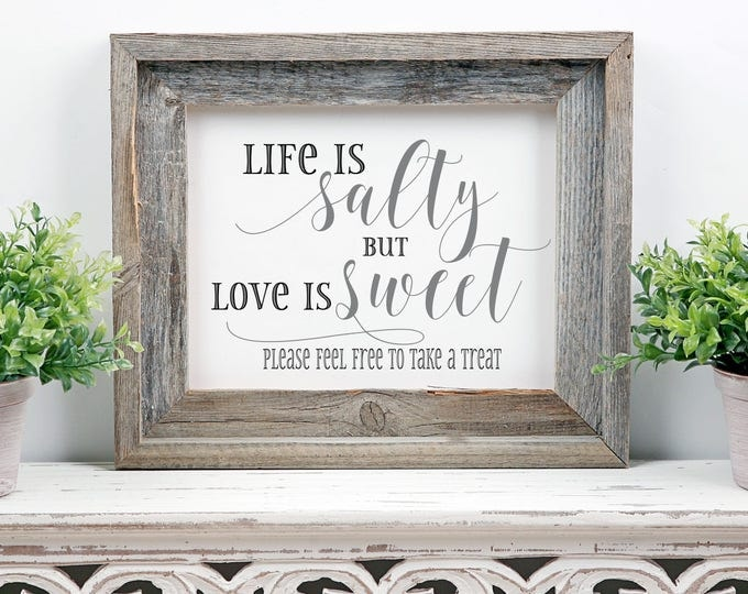 Life is Salty Love is Sweet Wedding Sign | Dessert Table Sign |  Wedding Dessert Sign | Instant Download | Wedding Signage Printable