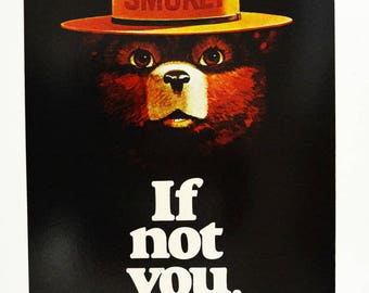 Vintage Smokey Bear Poster....If Not You, Who?... Original 70's Poster