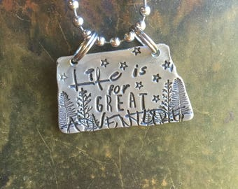 Hand Stamped Metal LIfe is for Great Adventure Hand Made Jewelry with words Not all Who Wander are lost Trust the Process Enjoy the Journey