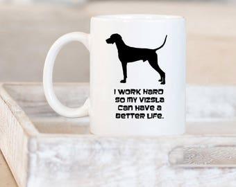 Vizsla Custom Coffee Cup, Your Dog's Name, Vizsla Mom Vizsla Dad Dog Gifts, Work Hard Vizsla, New Puppy Dog Gift, Cute Dog Lover Gift