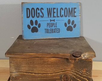 DOG SIGN - Dogs Welcome People Tolerated - Paws -  rustic wooden hand painted pet sign.