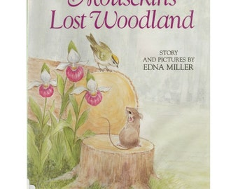 Mousekin's Lost Woodland by Edna Miller, childrens nature picture book, wildlife book, Mousekin series, Earth Day, conservation, mouse, mice