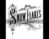 Instant Digital Download, Vintage Victorian Graphic, Snowflakes Text, Typography Snow Print Printable Image Scrapbook, Christmas Sign Winter
