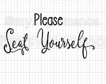 Please Seat Yourself -  Cutting File - Cute Font - Cricut - Cameo