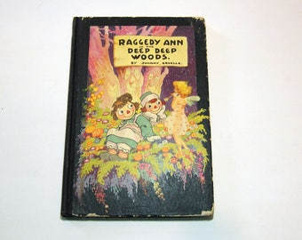 Vintage book Raggedy Ann in the Deep Deep Woods 1930 HB Book Johnny Gruelle Raggedy Andy Pickledilly MA Donohue & Co color illustrations