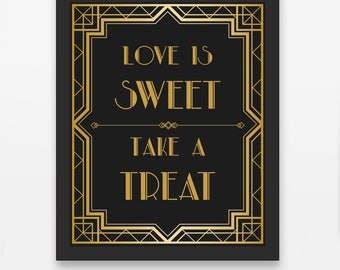 Wedding Sign / Love Is Sweet Sign / Take A Treat Sign / Love Is Sweet / Wedding Printable / Gatsby Wedding Décor / Art deco wedding
