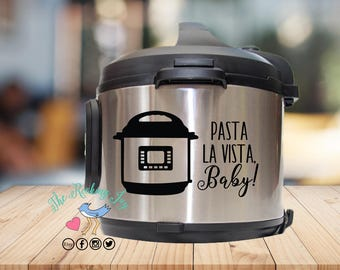 Instant pot Decal, pasta la vista, instant pot sticker, IP decal, crock pot decal, pressure cooker