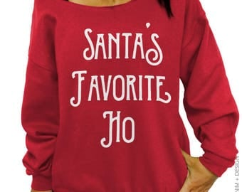 Santa's Favorite Ho, Santa, Funny Christmas, Shirt, Ugly Christmas, Sweatshirt, Christmas Sweater, Slouchy Sweatshirt, Plus Size, Sweater,