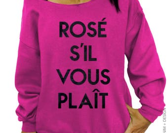 Rosé S'il Vous Plait, Slouchy Sweatshirt, Valentines Day, WIne Shirt, Wine Lover Gift, Gift for Her, Funny WIne Shirt, Wine quote, Plus Size