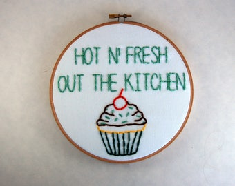R Kelly Embroidery - Remix to Ignition - Hot N' Fresh out the kitchen  - Hoop Art - 7 inch