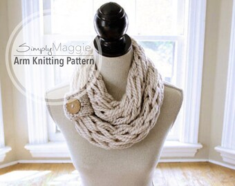 Arm Knitting Pattern // Infinity Scarf // Chunky Scarf // with Button Cuff // Beginner's Pattern // Simply Maggie