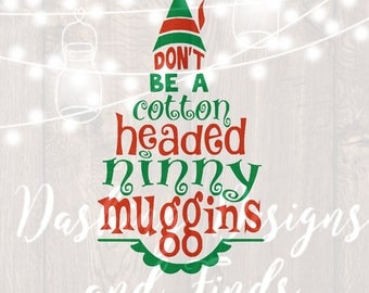 DIGITAL DOWNLOAD png cotton headed ninny muggins svg elf svgchristmas svg holiday svg silhouette cricut cut file decal iron on buddy the elf
