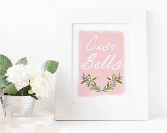 Ciao Bella Print, Hello Beautiful Print, Italian Quote Printable, Digital Print Print Wall Art, Pink Watercolor