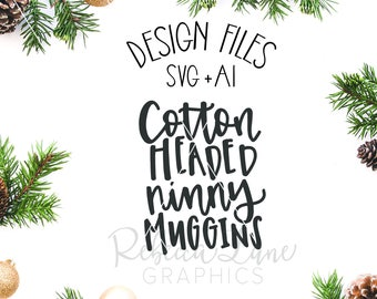 hand lettered cotton headed ninny muggins | SVG file | clip art | instant download