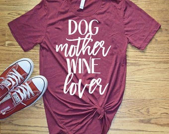 Women's Graphic Tee, Dog Mother Wine Lover, Dog Mom Shirt, Dog Lover Shirt, Fur Mama, Fur Mama Shirt, Pet Owner Shirt, Dog and Wine Lover