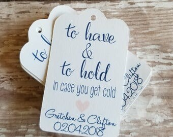 To have and to hold in case you get cold, wedding tags, scarf tags, pashmina tags, blanket tags, wedding favors, winter wedding (260C)