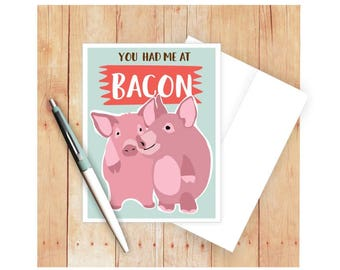 You Had Me At Bacon, Funny Anniversary Card, Love Cards, Valentine Card, Pigs, Bacon Lover, You Had Me At Bacon, Pig Card, Farm Animal
