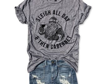 SLEIGH ALL DAY & Then Cabernet Unbasic Tee, Graphic Tee, Funny, Unisex, Basic Tee, Workout Shirt, Gym Tee