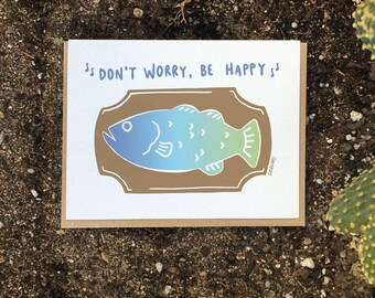 Don't Worry... Be Happy... dudum dum dum... Motivation Greeting Card // Someone's getting OLD? You know the soooooong!!!
