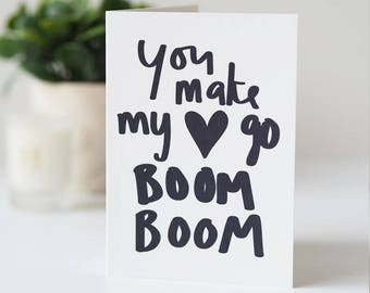 You Make My Heart Go Boom Boom Valentines Day Card - Anniversary Card - Hand Lettered Card - Valentines Day Card - Love Card