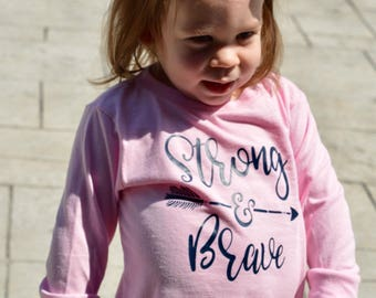 Strong and Brave Toddler Long-Sleeve Tee - Toddler Tee - Toddler Shirt