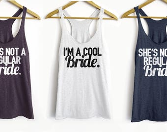 She's Not A Regular Bride Tanks - I'm A Cool Bride Tank - Funny Bachelorette Party Tank - Mean Girls Bachelorette Tanks - Bridal Party Tanks