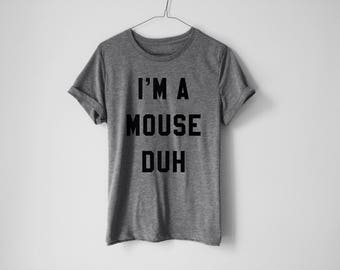 I'm A Mouse Duh Shirt - Mouse Costume Tee - Mean Girls Tee - Mean Girls Shirt - Glen Coco Tee