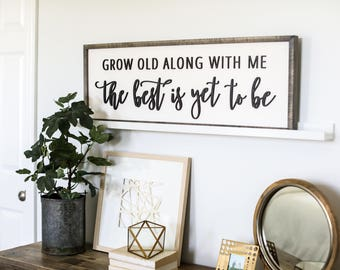 Grow Old with Me the Best is Yet to Be - Wood Sign - Farmhouse Style - Love Sign -  Wood Sign - Wall Decor - Rustic Chic - Fixer Upper