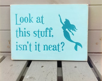 Look At This Stuff, Isn't It Neat - Little Mermaid Wooden Sign