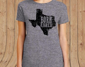 TEXAS Born and Bred t shirt- t-Shirt Mens / womens / kids