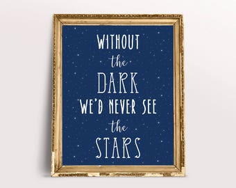 Without the dark we'd never see the stars Inspirational Quote, Starry Sky, Blue, Typography, Wall Art, Printable Art, INSTANT DOWNLOAD