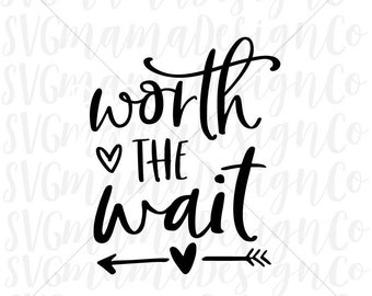 Worth The Wait SVG Newborn Vector Image Cut File for Cricut and Silhouette