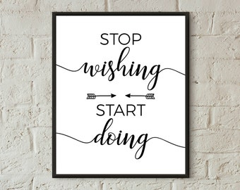inspirational prints downloads stop wishing start doing work office decor success wall art quotes teen bedroom motivational poster printable