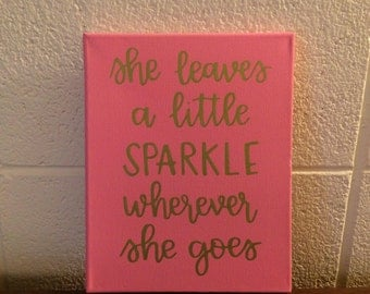 Canvas Quote Wall Art Sign She Leaves a Little Sparkle Wherever She Goes Dorm Decor Apartment Decor Nursery Decor Home Decor Wall Art