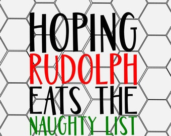 Hoping Rudolph Eats the Naughty List SVG & PNG