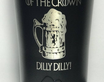 Trendy gift idea, etched powder coated stainless steel tumbler with a True Friend of the Crown Dilly Dilly! like yeti like RTIC, for him.
