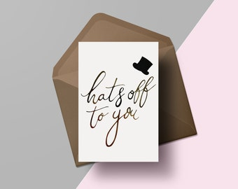 Hats off to you   Hand lettered congratulations card   Gold foil greetings card