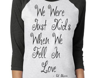 "Ed Sheeran ""We Were Just Kids When We Fell In Love"" T-Shirt - Vinyl Pressed 3/4 Next Level Apparel Baseball Tee"