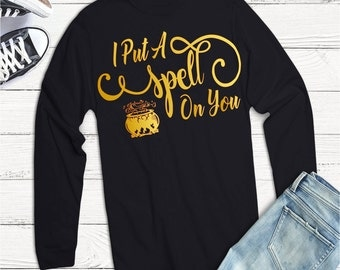 I Put A Spell On You, Halloween Svg,Dxf,Png,Jpeg